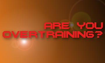 Training Too Much: Are you overtraining?