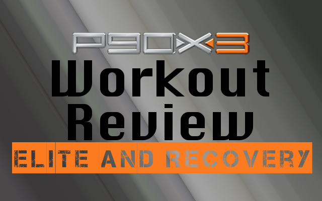 P90X3 Elite Workout Block & Recovery Review